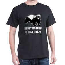 Honey Badger Is Just Crazy T-Shirt