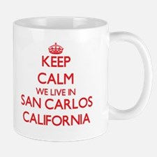 Keep calm we live in San Carlos California Mugs