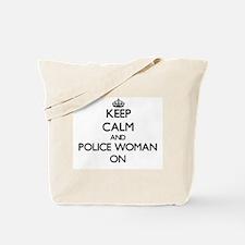 Keep Calm and Police Woman ON Tote Bag