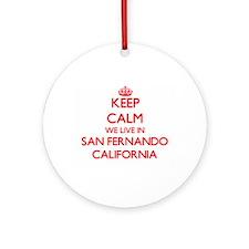 Keep calm we live in San Fernando Ornament (Round)