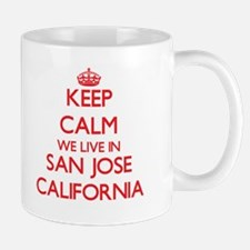 Keep calm we live in San Jose California Mugs