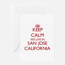 Keep calm we live in San Jose Calif Greeting Cards