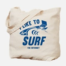 I Like To Surf The Internet Tote Bag