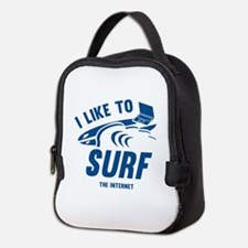 I Like To Surf The Internet Neoprene Lunch Bag