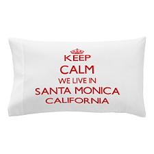 Keep calm we live in Santa Monica Cali Pillow Case