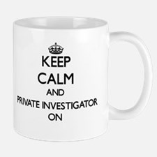 Keep Calm and Private Investigator ON Mugs