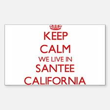 Keep calm we live in Santee California Decal