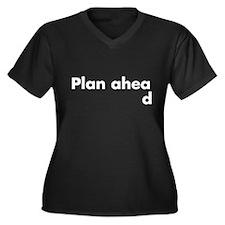 Plan Ahead Plus Size T-Shirt