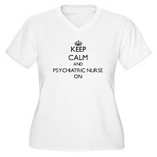 Keep Calm and Psychiatric Nurse Plus Size T-Shirt
