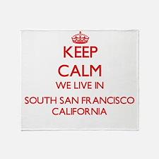 Keep calm we live in South San Franc Throw Blanket