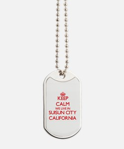 Keep calm we live in Suisun City Californ Dog Tags