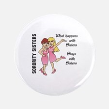 """WHAT HAPPENS WITH SISTERS 3.5"""" Button"""