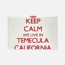 Keep calm we live in Temecula California Magnets