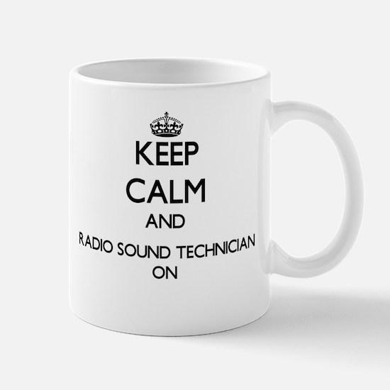 Keep Calm and Radio Sound Technician ON Mugs