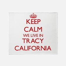 Keep calm we live in Tracy Californi Throw Blanket