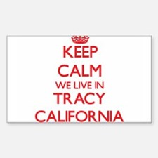 Keep calm we live in Tracy California Decal