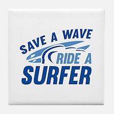 Save A Wave Ride A Surfer Tile Coaster