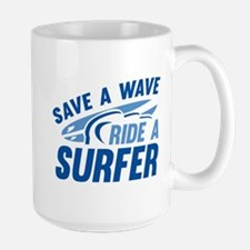Save A Wave Ride A Surfer Mug