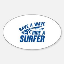 Save A Wave Ride A Surfer Decal