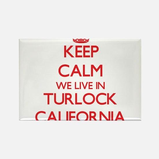 Keep calm we live in Turlock California Magnets