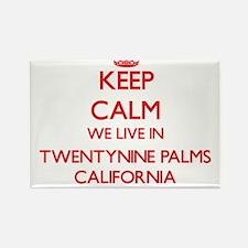 Keep calm we live in Twentynine Palms Cali Magnets
