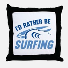 I'd Rather Be Surfing Throw Pillow