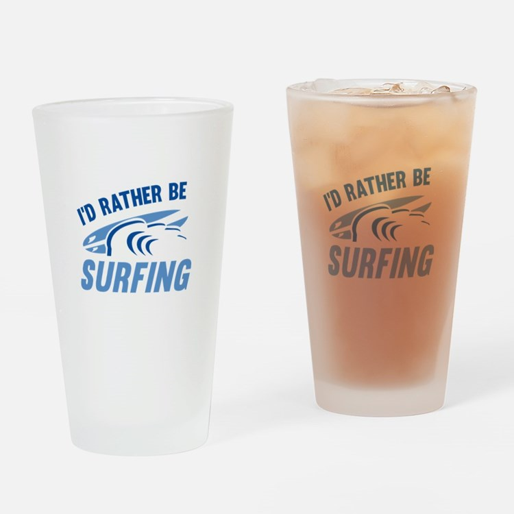 I'd Rather Be Surfing Drinking Glass