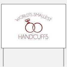 World's Smallest Handcuffs Yard Sign