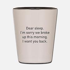 Dear Sleep Shot Glass