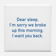 Dear Sleep Tile Coaster