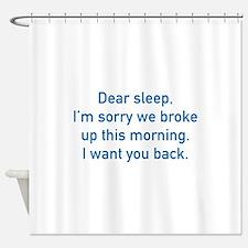 Dear Sleep Shower Curtain