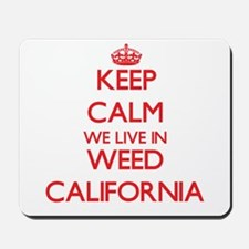 Keep calm we live in Weed California Mousepad