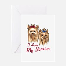 I LOVE MY YORKIES Greeting Cards