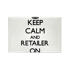Keep Calm and Retailer ON Magnets