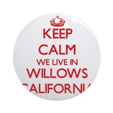 Keep calm we live in Willows Cali Ornament (Round)