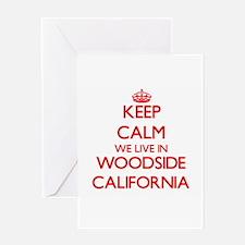 Keep calm we live in Woodside Calif Greeting Cards