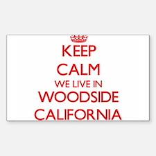 Keep calm we live in Woodside California Decal