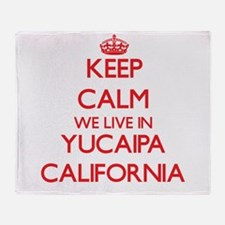 Keep calm we live in Yucaipa Califor Throw Blanket