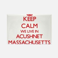 Keep calm we live in Acushnet Massachusett Magnets