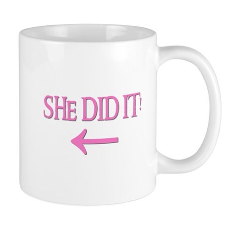 SHE DID IT! (left) Mug