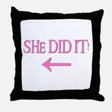 SHE DID IT! (left) Throw Pillow