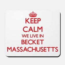 Keep calm we live in Becket Massachusett Mousepad