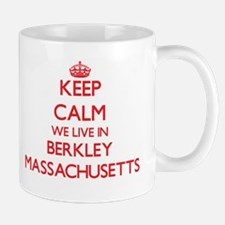 Keep calm we live in Berkley Massachusetts Mugs