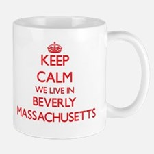 Keep calm we live in Beverly Massachusetts Mugs