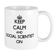 Keep Calm and Social Scientist ON Mugs