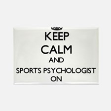Keep Calm and Sports Psychologist ON Magnets