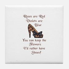 ID RATHER HAVE SHOES Tile Coaster