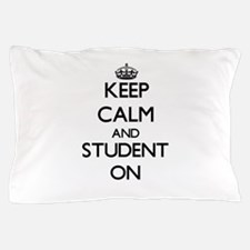 Keep Calm and Student ON Pillow Case