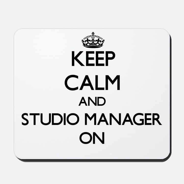 Keep Calm and Studio Manager ON Mousepad