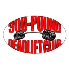 300-POUND DEADLIFT Oval Bumper Stickers
